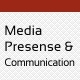 Media Presence & Communication