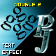 PJ Double 2 - text effect component