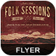 Folk Session Flyer-Graphicriver中文最全的素材分享平台