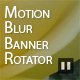 Motion Blur Banner Rotator v.1.0