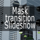 Mask transition slideshow