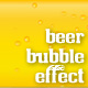 Beer Bubble Effect