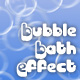 Bubble Bath Effect