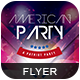 American Party   Flyer Temp-Graphicriver中文最全的素材分享平台