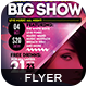The Big Show   Party Flyer-Graphicriver中文最全的素材分享平台