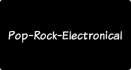 Pop - Rock - Electronical