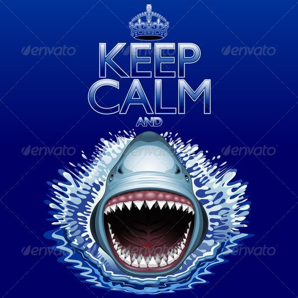 Keep Calm and...Shark Jaws Attack! - Animals Characters