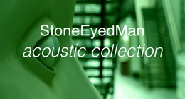 StoneEyedMan acoustic collection