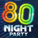 Eighties Party Night Club Flyer Template - GraphicRiver Item for Sale