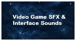 Video Game SFX & Interface Sounds
