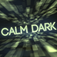 Calm Dark - VideoHive Item for Sale