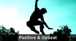 Positive & Upbeat