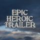 Epic Heroic Trailer