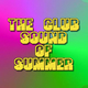 The Club Sound of Summer
