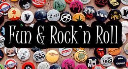 • FUN & ROCK'n Roll