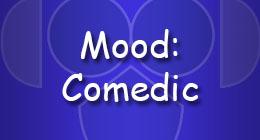 Mood Comedic