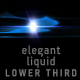 Elegant Liquid Lower Third