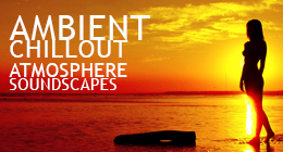 Ambient, chillout, atmosphere,soundscapes