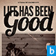 Life Has Been Good Flyer - GraphicRiver Item for Sale