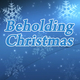 Beholding Christmas