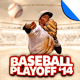 Baseball Playoff '14 Flyer Template