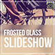 Frosted Glass Slideshow - VideoHive Item for Sale