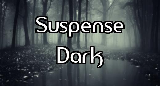 Suspense, Dark