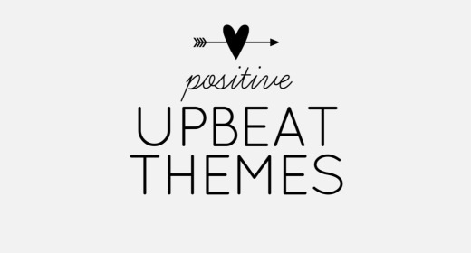 Positive upbeat themes