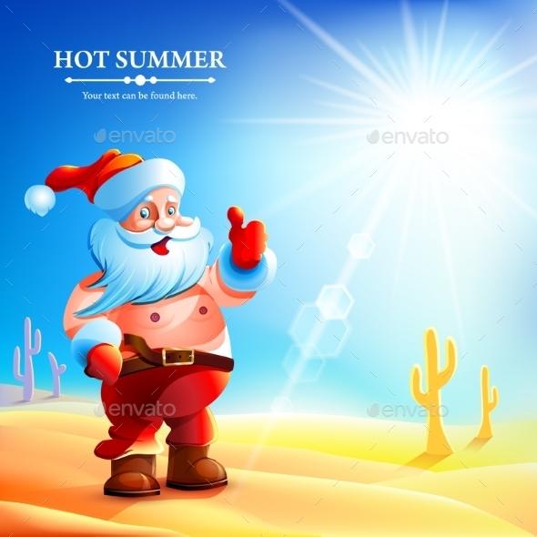 Santa Claus Hot in Summer - Christmas Seasons/Holidays