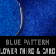 Blue pattern LOWER THIRD & PRESENTATION CARD-combo