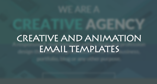 CREATIVE AND ANIMATION EMAIL TEMPLATES