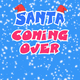 Santa Coming Over