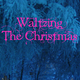 Waltzing The Christmas