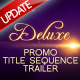 Deluxe Promo - Title Squence - Trailer - VideoHive Item for Sale