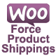 Woocommerce Force Product Shippings