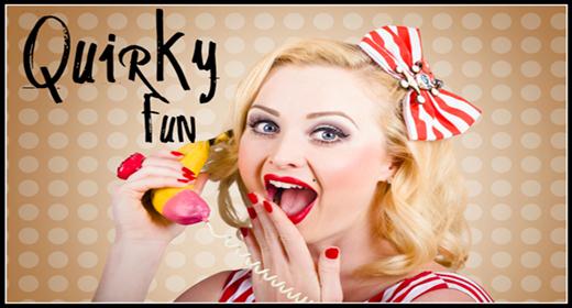 Quirky - Fun