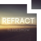 Refract Slideshow - VideoHive Item for Sale