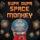 Super Dupa Space Monkey