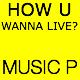 How U Wanna Live