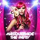 Masquerade The Party  (Flyer Template 4x6) - GraphicRiver Item for Sale