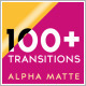 Download 100+ Alpha Transitions Pack from VideHive