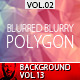Polygon Blurred Blurry Blur Backgrounds Vol.2 - GraphicRiver Item for Sale