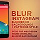 Blur Instagram Blurred HD Backgrounds v2 - GraphicRiver Item for Sale