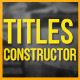 Titles Constructor - VideoHive Item for Sale