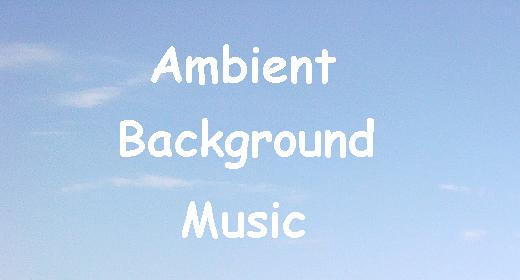 Ambient Background Music