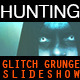 Hunting - Glitch Grunge Slideshow - VideoHive Item for Sale