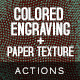 HQ Engraving Actions + Paper Textures