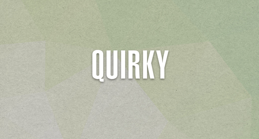 QUIRKY