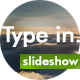 Download Type In - Simple Slideshow from VideHive