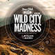 Wild City Madness Flyer Poster - GraphicRiver Item for Sale